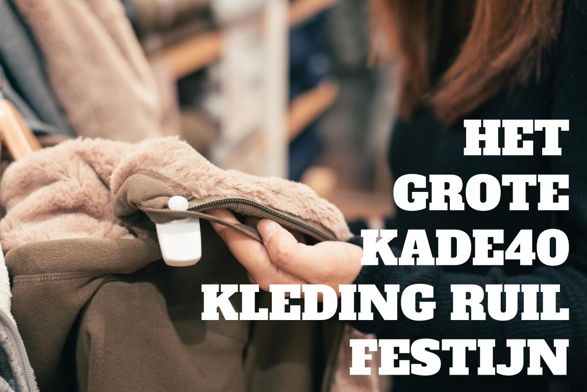 Het Grote KADE40 Kleding Ruil Festijn