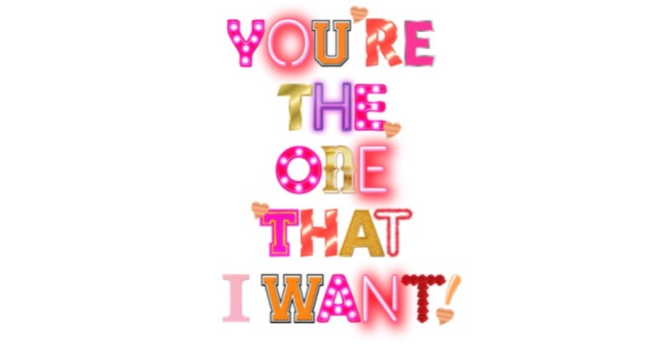 You're the one that I want!