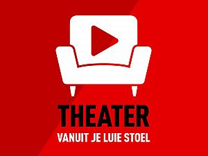 Theater vanuit luie stoel